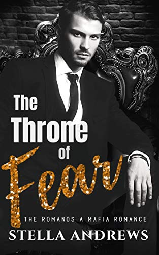 The Throne of Fear (The Romanos Book 3)