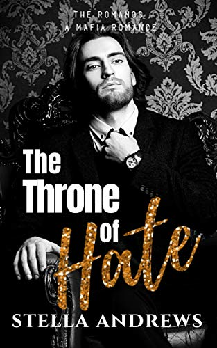 The Throne of Hate (The Romanos Book 2)