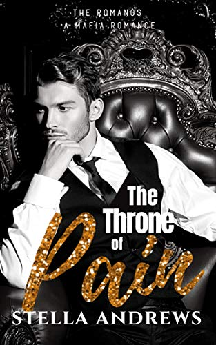 The Throne of Pain (The Romanos Book 1)