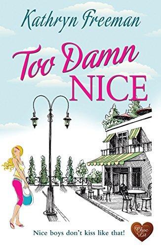 Too Damn Nice - Kathryn Freeman
